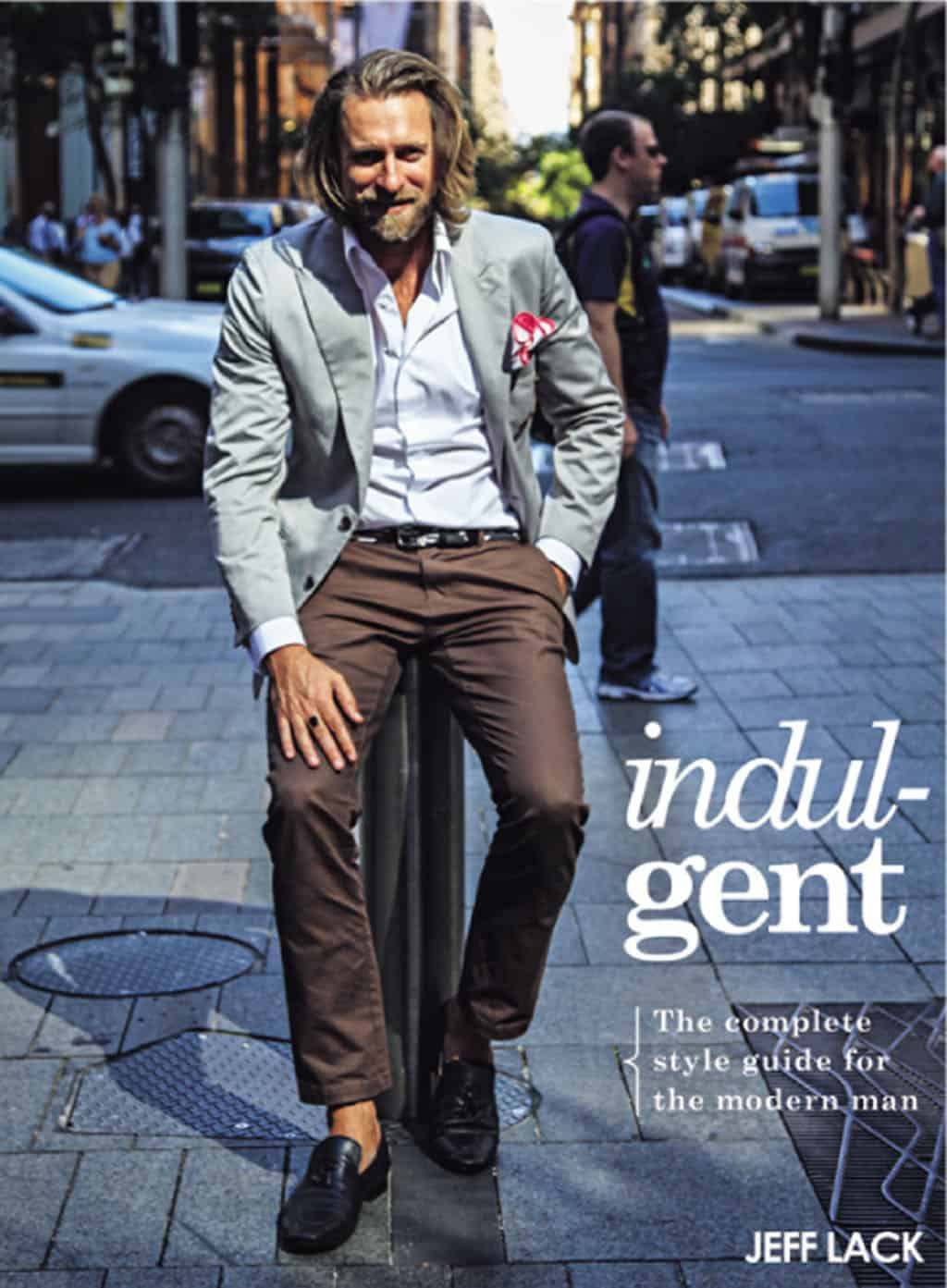 Indul-GENT style guide for the modern man by Jeff Lack.