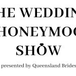Why go to Brisbane's Biggest & Best Wedding Expo?