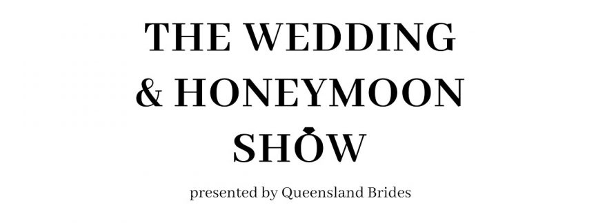The Wedding & Honeymoon Show by Queensland Brides