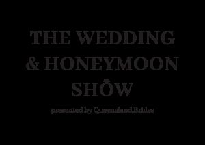 The Wedding & Honeymoon Show - Wedding Expo Brisbane - Queensland Brides